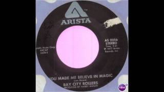 You Made Me Believe In Magic - Bay City Rollers 1977