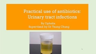 Practical use of antibiotics: Urinary Tract Infections