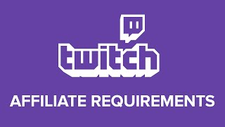 Twitch Affiliate Requirements 2020