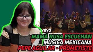RUSSIANS REACT TO MEXICAN MUSIC   Pepe Aguilar - Prometiste (MTV Unplugged) [En Vivo]   REACTION