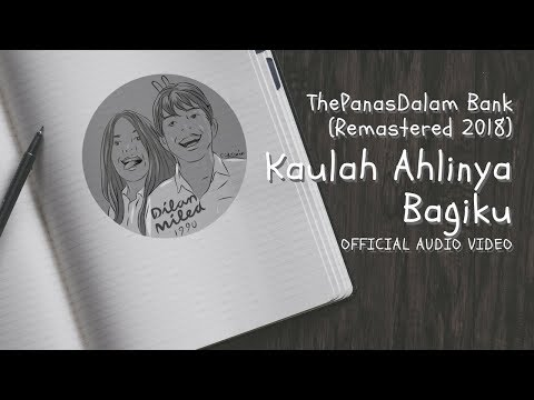 The PanasDalam Bank (Remastered 2018) - Kaulah Ahlinya Bagiku (Official Video Audio)
