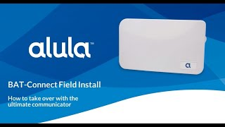 Alula BAT-Connect Field Install Webinar