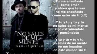 No Sales De Mi Mente - Yandel ft Nicky Jam   Letra Oficial   - Reggaeton -