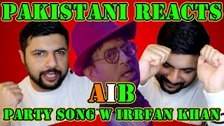 Pakistani Reacts To AIB  Every Bollywood Party Song Feat Irrfan Khan