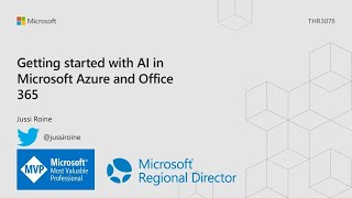 Getting started with AI in Microsoft Azure and Office 365 - THR3078