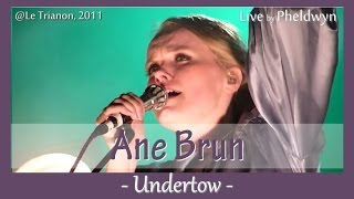 Ane Brun - Undertow - live@Le Trianon (Paris), 15 oct. 2011