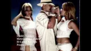 Metele Con Candela - Daddy Yankee (Video)