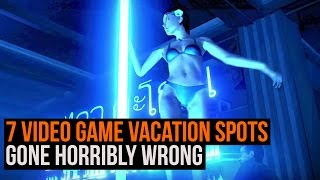 7 video game vacation spots gone horribly wrong