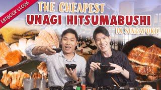We Found The Cheapest Unagi Hitsumabushi in Singapore! | Eatbook Vlogs | EP 67