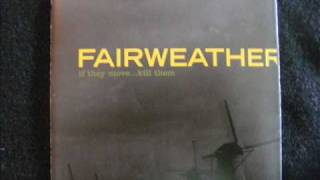 FAIRWEATHER-Young,Brash,Hopeful.wmv