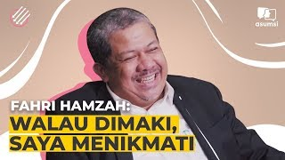 Pangeran, Mingguan: Fahri Hamzah, Walau Dimaki, Saya Nikmat
