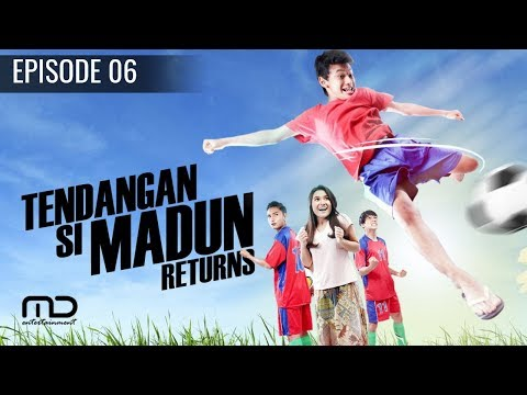 Tendangan Si Madun Returns - Episode 06