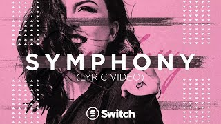 Symphony (Official Lyric Video) - Switch - YouTube