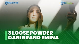 3 Varian Loose Powder dari Brand Emina yang dapat Kamu Sesuaikan dengan Jenis Kulitmu