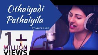 Othayadi Paathaiyile - Cover by Saumi