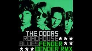 Fender Bender - The Doors- Roadhouse Blues Remix