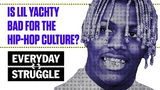Is Lil Yachty Bad for Hip-Hop Culture? | Everyday Struggle
