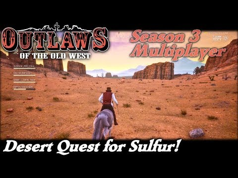 Desert Quest For Sulfur! | Multiplayer Outlaws of the Old West Gameplay | EP 4 | Season 3