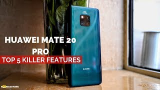 Huawei Mate20 Pro:Top 5 Killer Features!!!