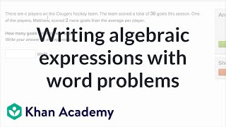 How to write algebraic expressions from word problems | 6th grade | Khan Academy