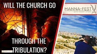 WILL THE CHURCH GO THROUGH THE TRIBULATION?   EPISODE 953