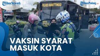 Bukti Vaksin Jadi Syarat Masuk Kota Bukittinggi, Kasat Lantas: Jangan Termakan hoaks