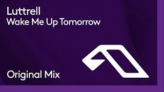 Luttrell - Wake Me Up Tomorrow