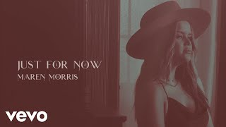 Just For Now - Maren Morris