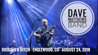 Digging A Ditch - Dave Matthews Band - Englewood, CO - August 24, 2018