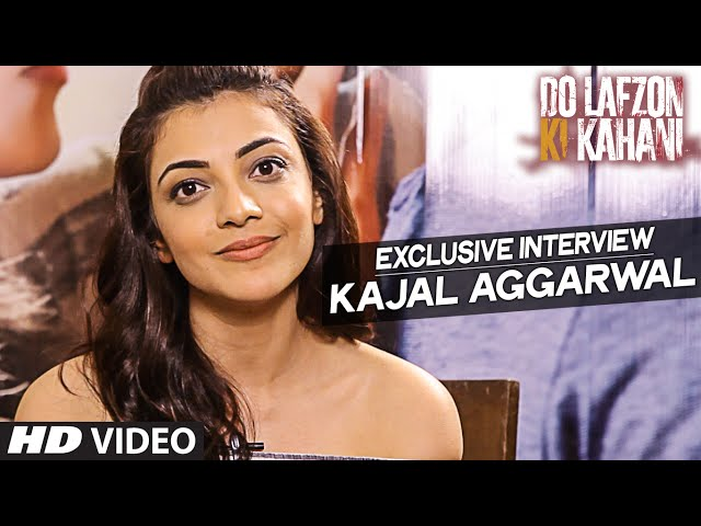 Kajal Aggarwal Exclusive Interview | Do Lafzon Ki Kahani