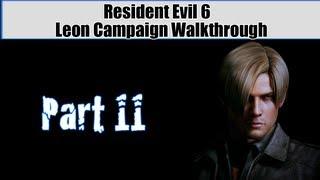 Resident Evil 6 Walkthrough (Leon Campaign) Pt. 11 -  Meet... DEBRAH!