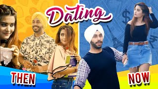 Dating ( Then vs Now )   SahibNoor Singh