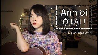 ANH ƠI Ở LẠI với em đi mà... | Ngô Lan Hương Cover