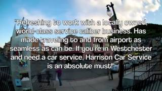 preview picture of video 'Car Services Westchester | Harrison Car Service | 914-777-5466'