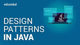 Design Patterns in Java | Java Design Patterns for Beginners | Design Patterns Tutorial | Edureka