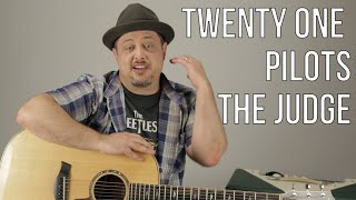 Twenty One Pilots The Judge Guitar Lesson + Tutorial
