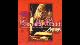 Anthrax - Bordello Of Blood (Tales From The Crypt O.S.T)