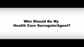 Who Should Be My Health Care Surrogate/Agent?