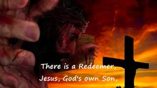 There Is A Redeemer Song