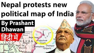 Nepal protests new political map of India Kalapani Dispute Current Affairs 2019