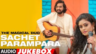 The Magical Duo: Sachet-Parampara | Bollywood Songs 2020 |  Audio Jukebox | T-Series