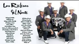 Los Rieleros del Norte Sus Mejores Éxitos 2016 Mix Los Rieleros del Norte sus mejores canciones