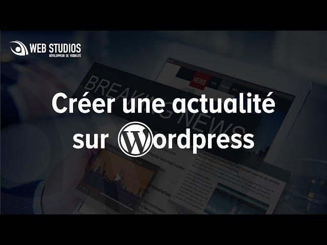 Créer une actualité dans WordPress