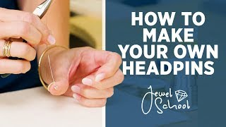 How to Make Your Own Headpins | Jewelry 101