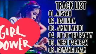 FULL DJ MIX TERBARU AISYAH   DALINDA   AKIMILAKUO   LIF OF THE PARTY   MISI PACARAN   GOYANG ENAK