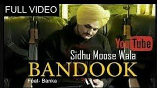 Sidhu Moose Wala : Bandook   Ft. Banka   Full Video   Latest Punjabi Song 2017