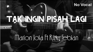 Tak Ingin Pisah Lagi   Marion Jola Rizky Febian ( No Vocal )
