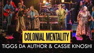 Tiggs Da Author & Cassie Kinoshi - Colonial Mentality (Felabration 2016)