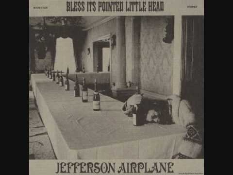 Jefferson Airplane - Bless It's Pointed Little Head - 02 - 35's Of A Mile In 10 Seconds