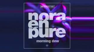 Nora En Pure - Morning Dew (Original Mix)